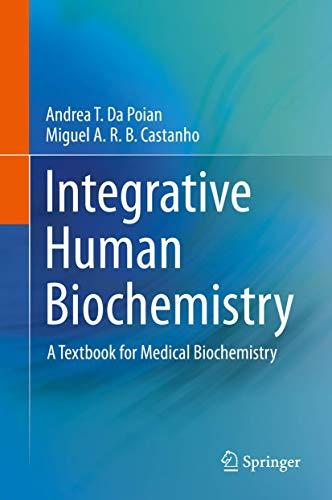 Integrative Human Biochemistry: A Textbook for Medical: da Poian, Andrea