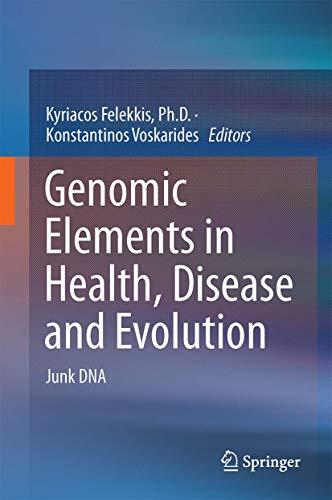 Genomic Elements in Health, Disease and Evolution (Hardcover): Kyriacos Felekkis