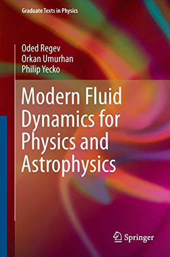 9781493931637: Modern Fluid Dynamics for Physics and Astrophysics (Graduate Texts in Physics)