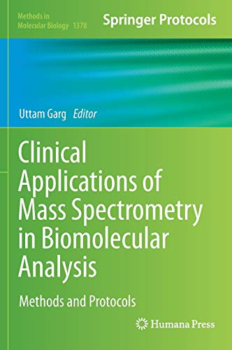 9781493931811: Clinical Applications of Mass Spectrometry in Biomolecular Analysis: Methods and Protocols (Methods in Molecular Biology)