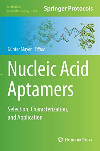 9781493931965: Nucleic Acid Aptamers: Selection, Characterization, and Application (Methods in Molecular Biology)