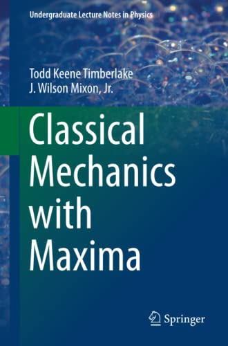 9781493932061: Classical Mechanics with Maxima (Undergraduate Lecture Notes in Physics)