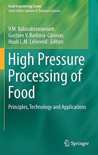High Pressure Processing of Food: Principles, Technology and Applications (Food Engineering Series)...