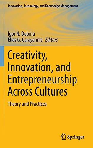 Creativity, Innovation, and Entrepreneurship Across Cultures: Theory: Igor N. Dubina,