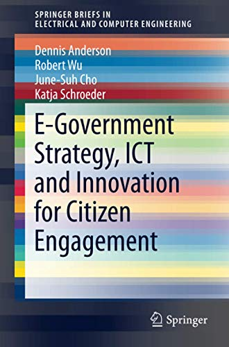 9781493933488: E-Government Strategy, ICT and Innovation for Citizen Engagement (SpringerBriefs in Electrical and Computer Engineering)