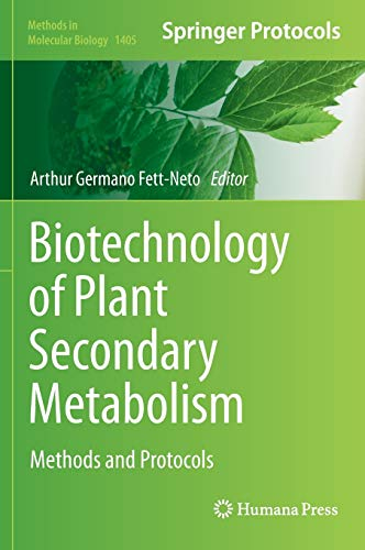 Biotechnology of Plant Secondary Metabolism: Methods and Protocols (Methods in Molecular Biology) (...