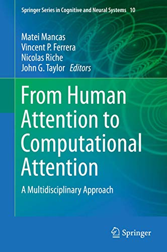9781493934331: From Human Attention to Computational Attention: A Multidisciplinary Approach (Springer Series in Cognitive and Neural Systems)