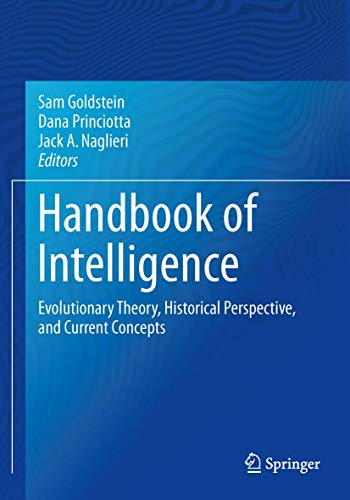 9781493934935: Handbook of Intelligence: Evolutionary Theory, Historical Perspective, and Current Concepts