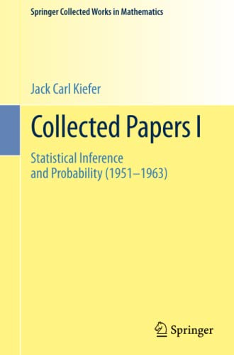 9781493934973: Collected Papers I: Statistical Inference and Probability (1951 - 1963) (Springer Collected Works in Mathematics)