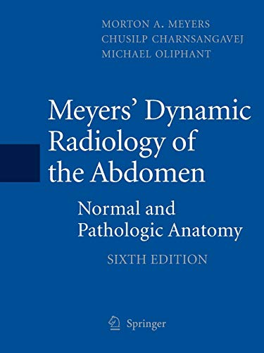9781493936915: Meyers' Dynamic Radiology of the Abdomen: Normal and Pathologic Anatomy