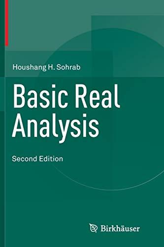 Basic Real Analysis: Houshang H. Sohrab