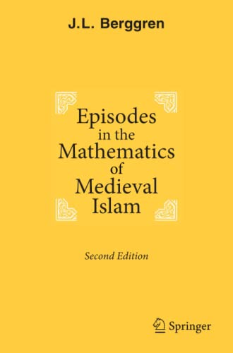 9781493937783: Episodes in the Mathematics of Medieval Islam