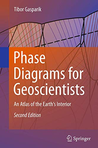 9781493938179: Phase Diagrams for Geoscientists: An Atlas of the Earth's Interior