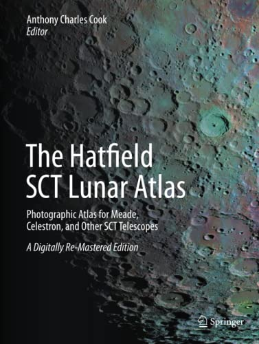 9781493938261: The Hatfield SCT Lunar Atlas: Photographic Atlas for Meade, Celestron, and Other SCT Telescopes: A Digitally Re-Mastered Edition