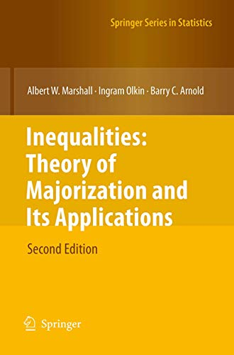 9781493938278: Inequalities: Theory of Majorization and Its Applications (Springer Series in Statistics Springer Series in Statistics)