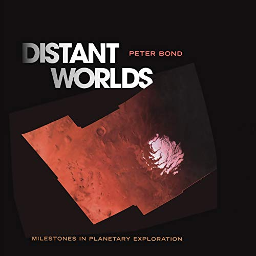 9781493938339: Distant Worlds: Milestones in Planetary Exploration