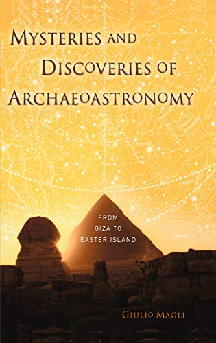 9781493939077: Mysteries and Discoveries of Archaeoastronomy: From Giza to Easter Island