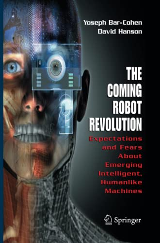 9781493939343: The Coming Robot Revolution: Expectations and Fears About Emerging Intelligent, Humanlike Machines
