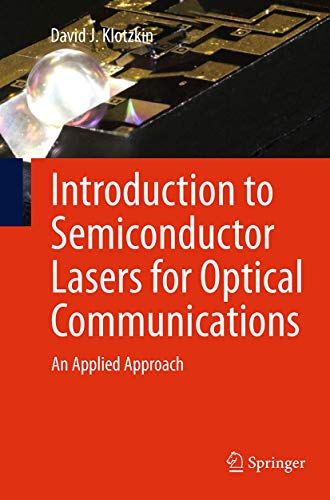 9781493940523: Introduction to Semiconductor Lasers for Optical Communications: An Applied Approach