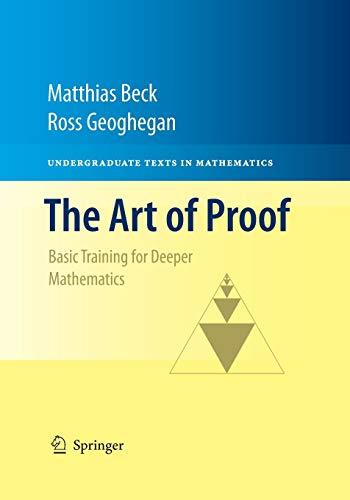 9781493940868: The Art of Proof: Basic Training for Deeper Mathematics