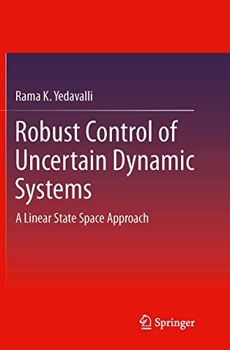 9781493940899: Robust Control of Uncertain Dynamic Systems: A Linear State Space Approach