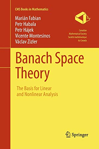 9781493941148: Banach Space Theory: The Basis for Linear and Nonlinear Analysis (CMS Books in Mathematics)