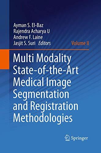 9781493941629: Multi Modality State-of-the-Art Medical Image Segmentation and Registration Methodologies: Volume II