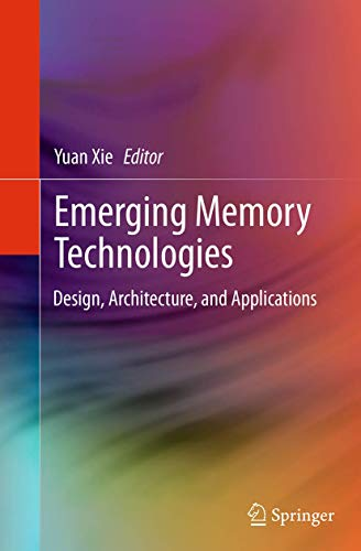 9781493941995: Emerging Memory Technologies: Design, Architecture, and Applications