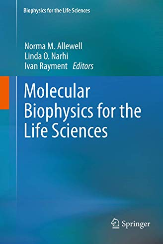 9781493942428: Molecular Biophysics for the Life Sciences