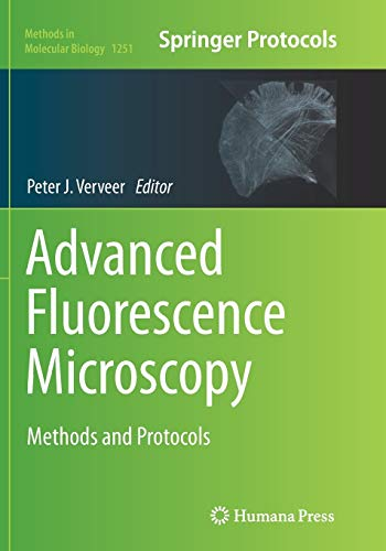 9781493942527: Advanced Fluorescence Microscopy: Methods and Protocols (Methods in Molecular Biology)