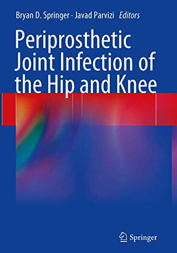 9781493942930: Periprosthetic Joint Infection of the Hip and Knee