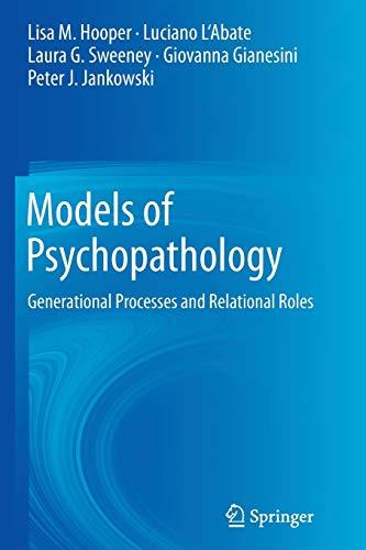 Models of Psychopathology: Generational Processes and Relational Roles: Lisa M. Hooper