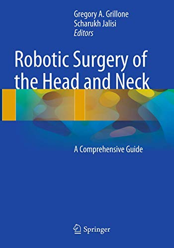 9781493943470: Robotic Surgery of the Head and Neck: A Comprehensive Guide