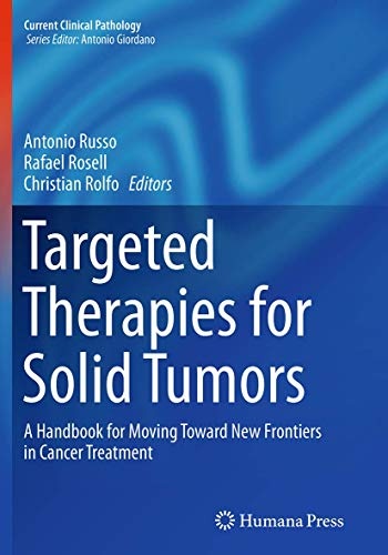 9781493943777: Targeted Therapies for Solid Tumors: A Handbook for Moving Toward New Frontiers in Cancer Treatment (Current Clinical Pathology)