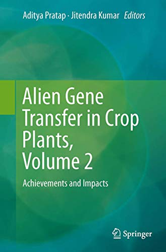 9781493944224: Alien Gene Transfer in Crop Plants, Volume 2: Achievements and Impacts