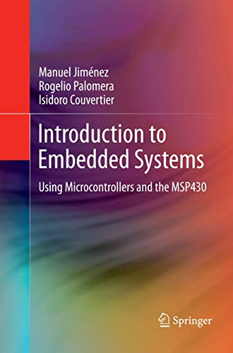 Introduction to Embedded Systems: Using Microcontrollers and: Manuel Jimenez, Rogelio