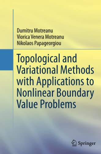 9781493944743: Topological and Variational Methods with Applications to Nonlinear Boundary Value Problems