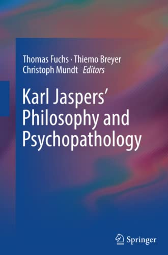 9781493944811: Karl Jaspers' Philosophy and Psychopathology