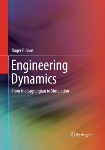9781493944859: Engineering Dynamics: From the Lagrangian to Simulation