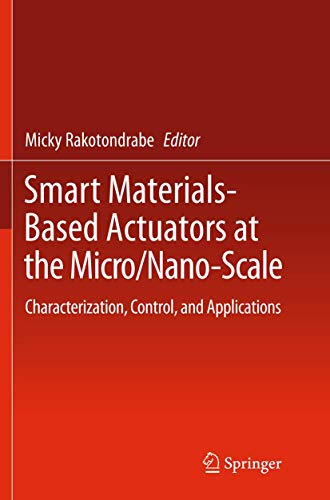 9781493945603: Smart Materials-Based Actuators at the Micro/Nano-Scale: Characterization, Control, and Applications