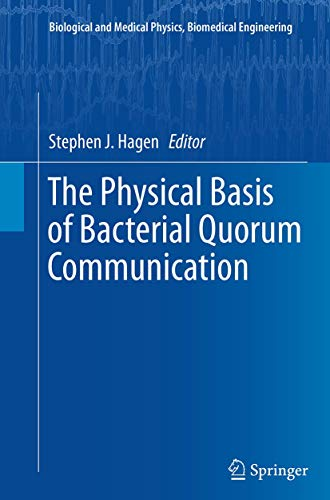 The Physical Basis of Bacterial Quorum Communication (Biological and Medical Physics, Biomedical ...