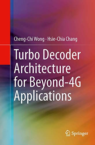 9781493947423: Turbo Decoder Architecture for Beyond-4G Applications