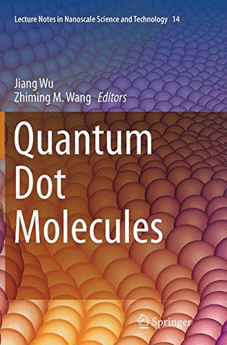 Quantum Dot Molecules (Lecture Notes in Nanoscale Science and Technology)