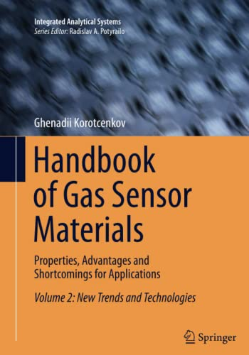 9781493948772: Handbook of Gas Sensor Materials: Properties, Advantages and Shortcomings for Applications Volume 2: New Trends and Technologies (Integrated Analytical Systems)