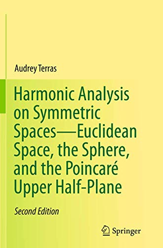 9781493950133: Harmonic Analysis on Symmetric Spaces-Euclidean Space, the Sphere, and the Poincaré Upper Half-Plane