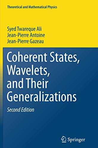 9781493950256: Coherent States, Wavelets, and Their Generalizations (Theoretical and Mathematical Physics)