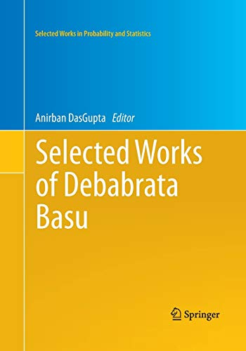 9781493951123: Selected Works of Debabrata Basu (Selected Works in Probability and Statistics)