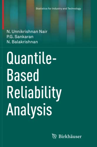 9781493951673: Quantile-Based Reliability Analysis (Statistics for Industry and Technology)
