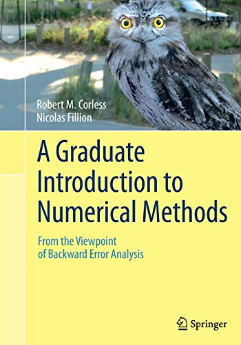 9781493953103: A Graduate Introduction to Numerical Methods: From the Viewpoint of Backward Error Analysis