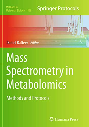 Mass Spectrometry in Metabolomics. Methods and Protocols: DANIEL RAFTERY